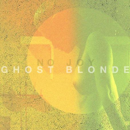GHOST BLONDE | No Joy