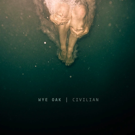 CIVILIAN | Wye Oak