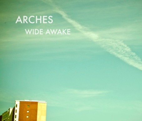 ARCHES   Wide Awake