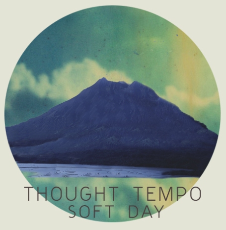 THOUGHT TEMPO | Soft Day
