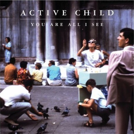 ACTIVE CHILD | You Are All I See