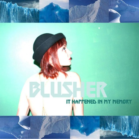 BLUSHER | It Happened In My Memory