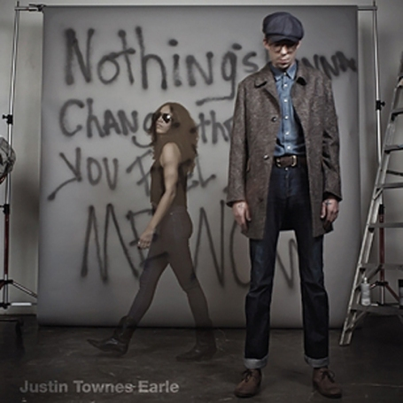 JUSTIN TOWNES EARLE | Nothing's Gonna …